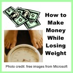 How to Make Money While Losing Weight