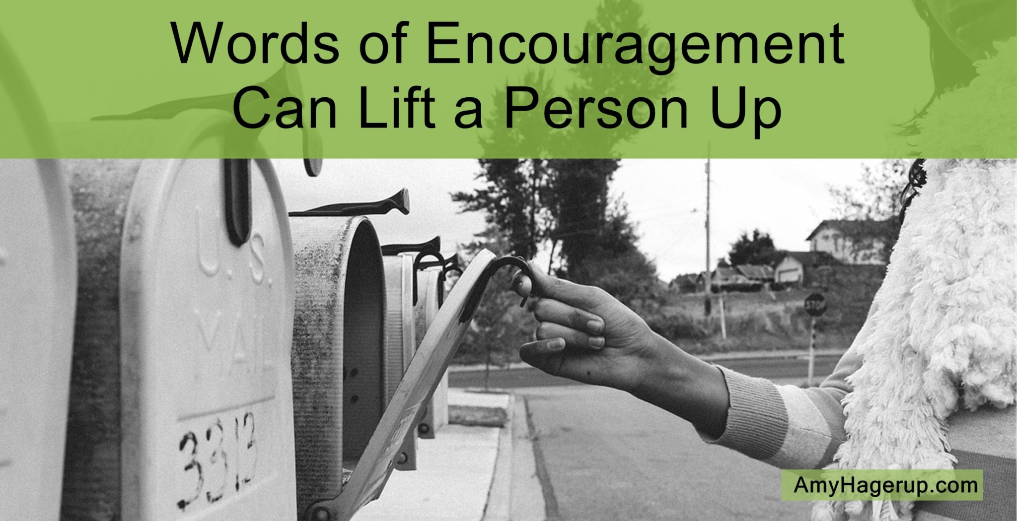 Words of encouragement can lift a person up in a big way.