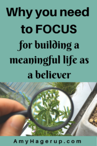 Check out why you need to focus for building a meaningful life as a believer