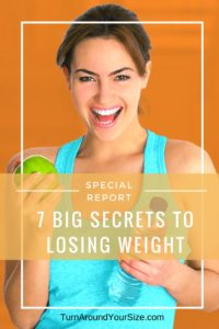 Check out the 7 big secrets to losing weight free ebook.