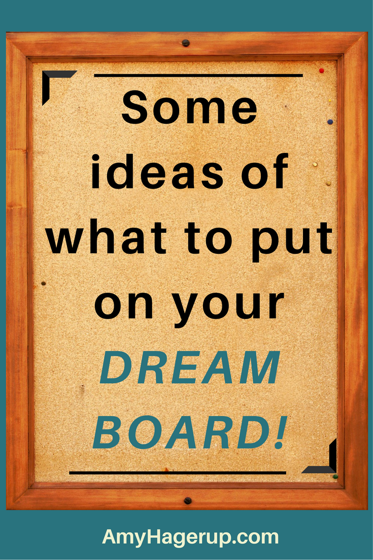Make A Dream Board To Help You Visualize Success