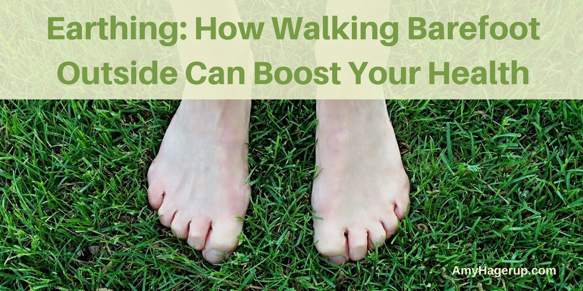 Learn how walking barefoot outside is good for your health