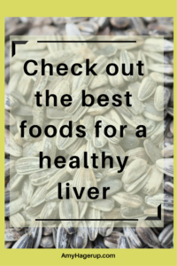 Check out the best foods for your liver.