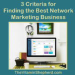 3 criteria for finding the best network marketing business
