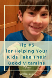 Here is tip #5 for getting your kids to take good vitamins.