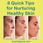 Learn 8 quick tips for nurturing healthy skin.
