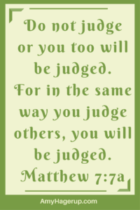 Scripture teaches us well. We are not to judge others.