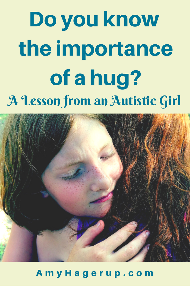 Check out the importance of a hug as learned from this autistic girl.