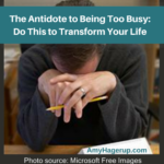 The antidote to being too busy