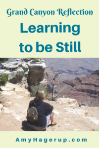 Check out this reflection on learning to be still at the Grand Canyon.