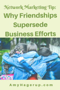 Check out this network marketing tip about friendships.