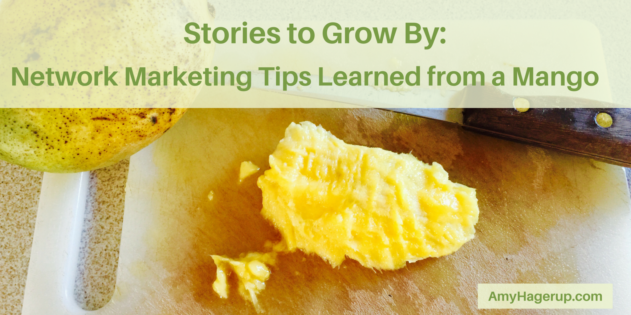 Check out these network marketing tips learned from eating a mango.