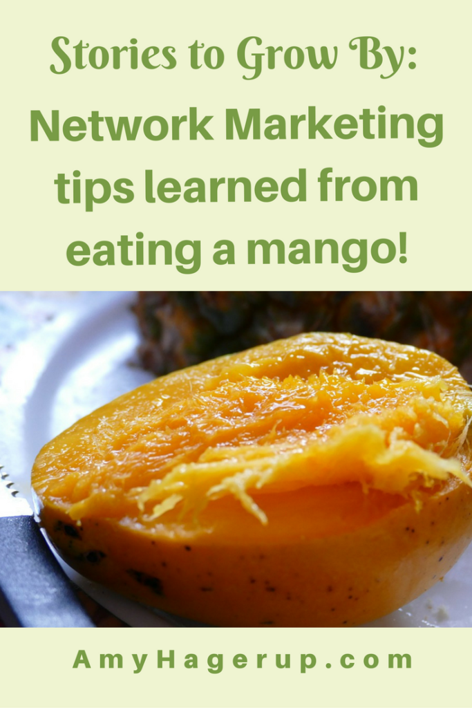 Check out these tips for building a network marketing business learned from eating a mango.