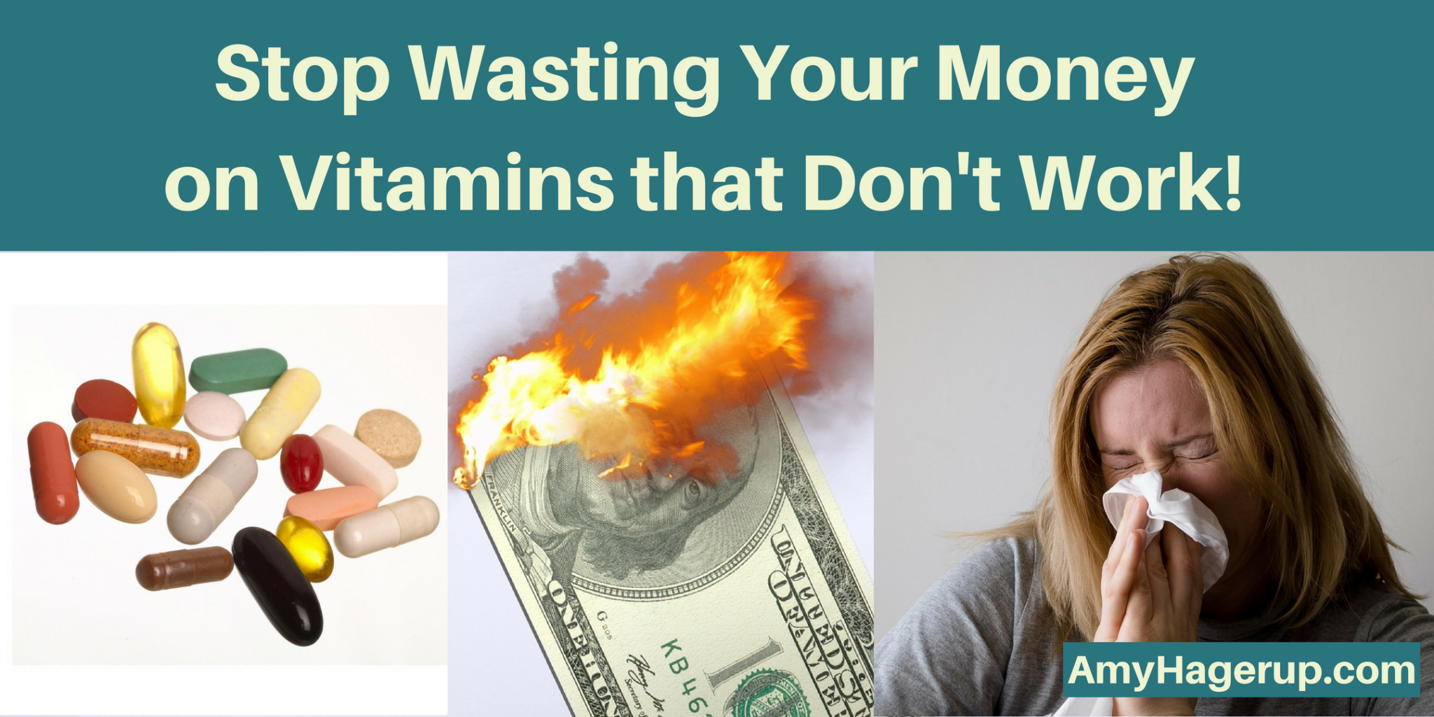 You need to stop wasting your money on vitamins that don't work.