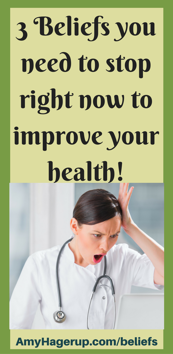 Stop these 3 beliefs in order to improve your health in a big way.
