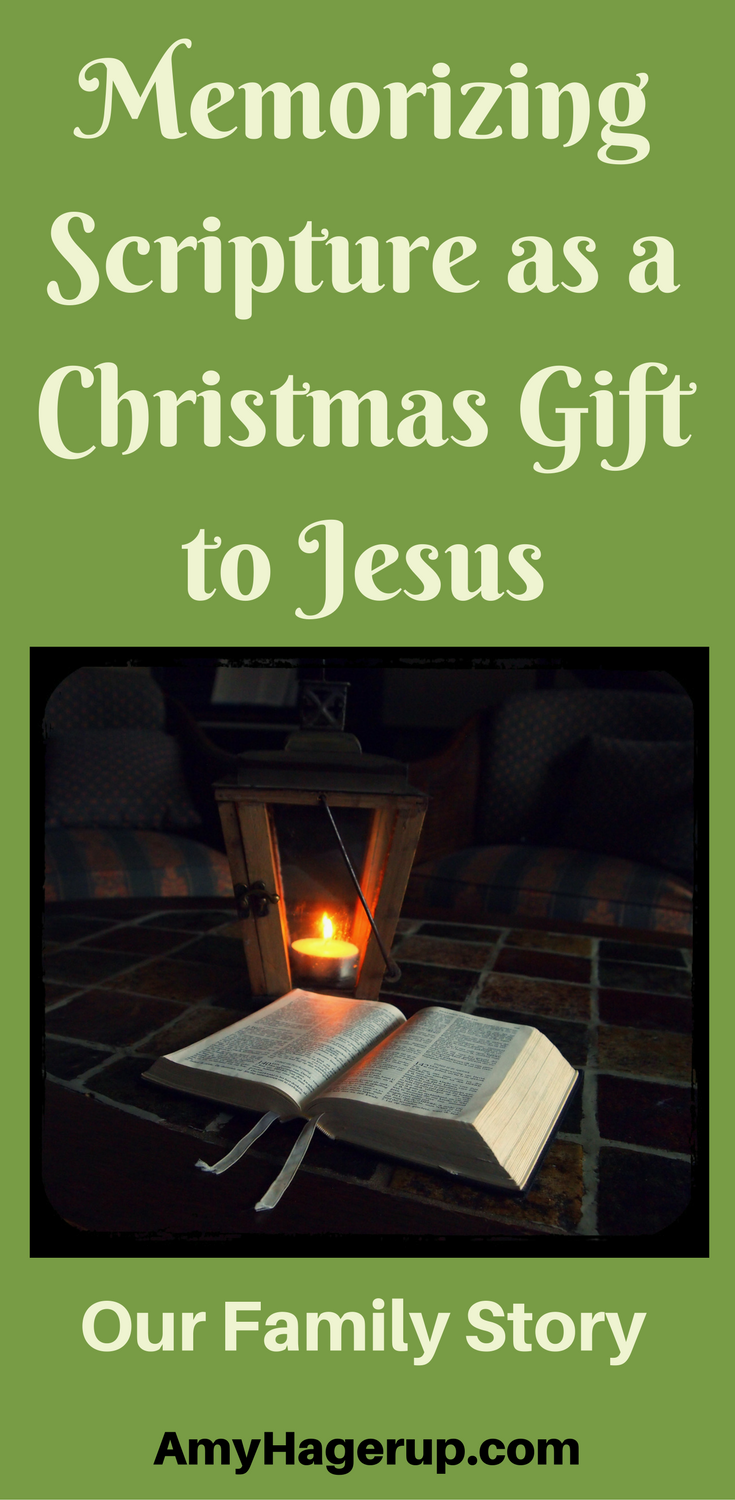 Have you ever considered memorizing scripture as a Christmas present to Jesus? Here is what our family did over the years.